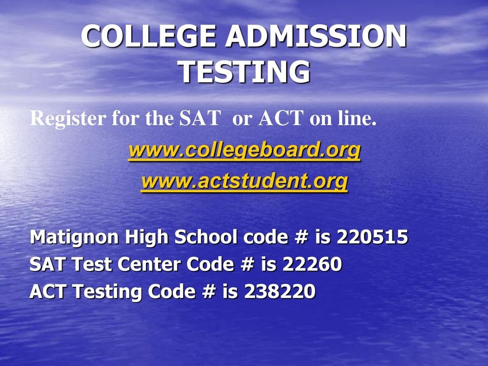 org Matignon High School code # is 220515 SAT Test