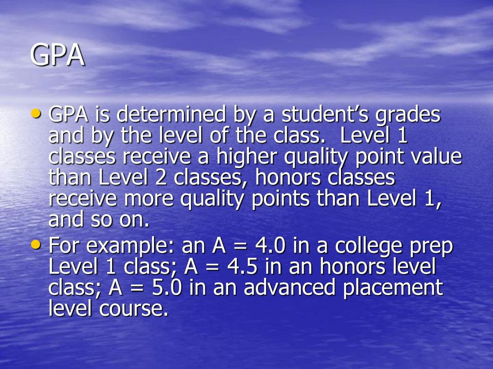 classes receive more quality points than Level 1, and so on. For example: an A = 4.