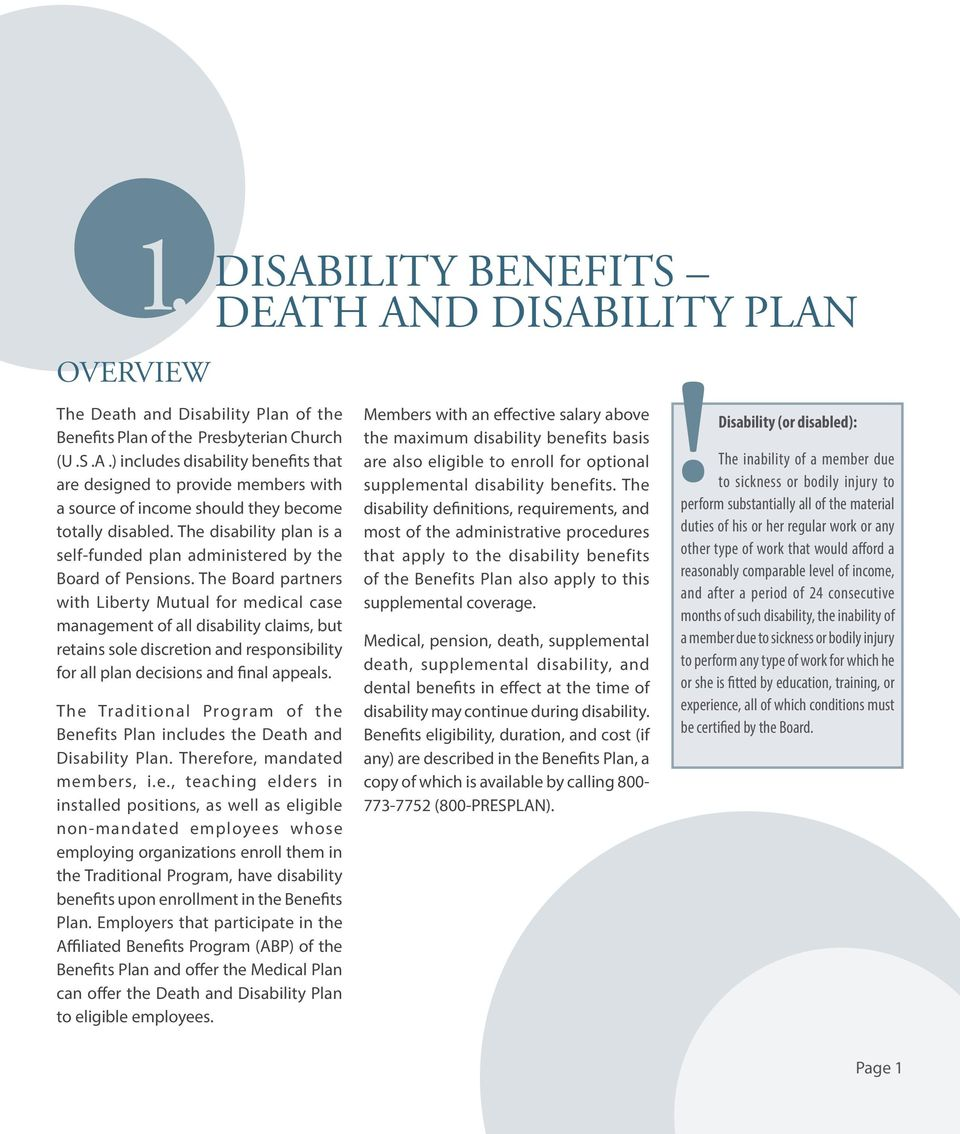 The Board partners with Liberty Mutual for medical case management of all disability claims, but retains sole discretion and responsibility for all plan decisions and final appeals.