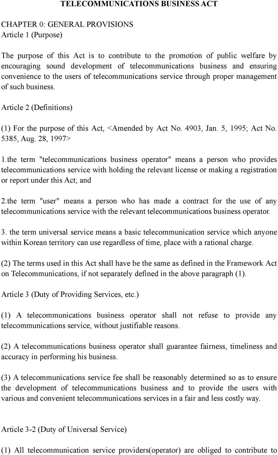 Article 2 (Definitions) (1) For the purpose of this Act, <Amended by Act No. 4903, Jan. 5, 1995; Act No. 5385, Aug. 28, 1997> 1.