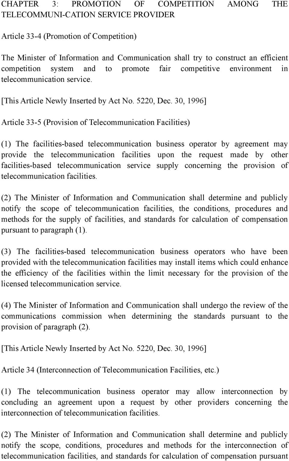 30, 1996] Article 33-5 (Provision of Telecommunication Facilities) (1) The facilities-based telecommunication business operator by agreement may provide the telecommunication facilities upon the