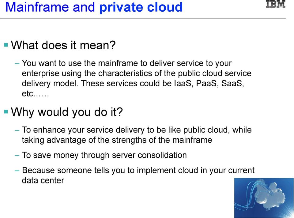 service delivery model. These services could be IaaS, PaaS, SaaS, etc Why would you do it?