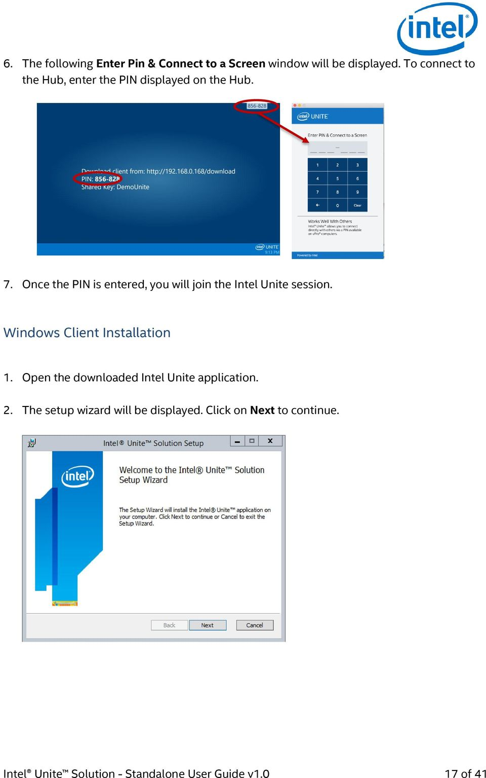 Once the PIN is entered, you will join the Intel Unite session. Windows Client Installation 1.