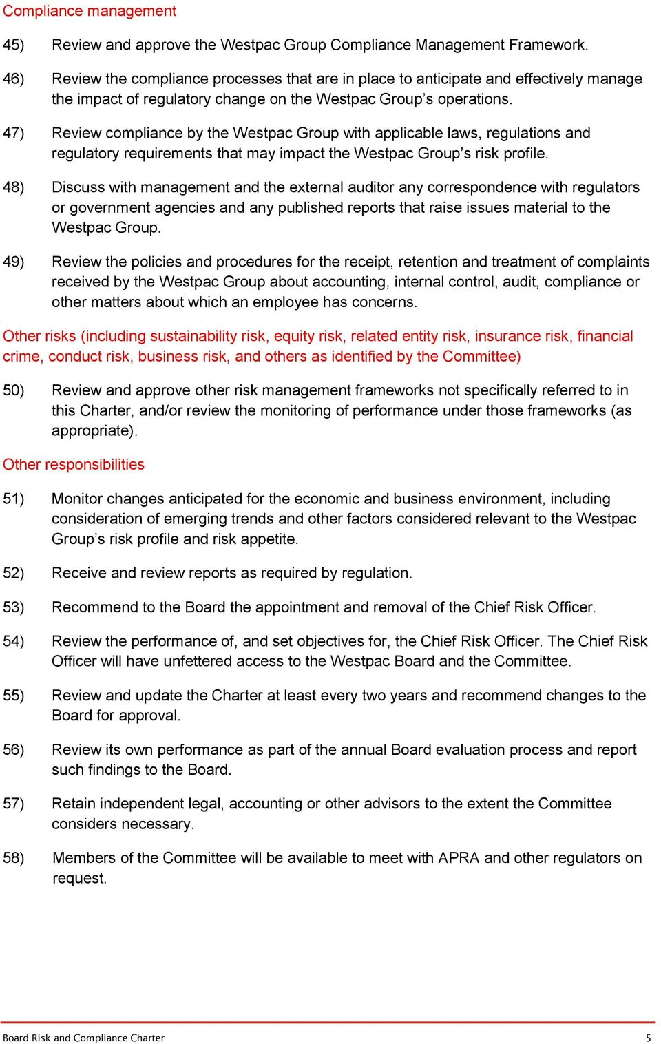 47) Review compliance by the Westpac Group with applicable laws, regulations and regulatory requirements that may impact the Westpac Group s risk profile.