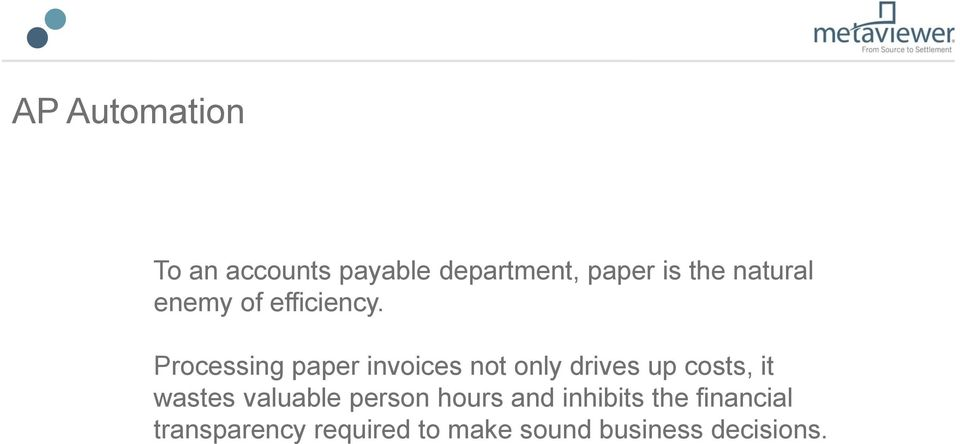 Processing paper invoices not only drives up costs, it wastes