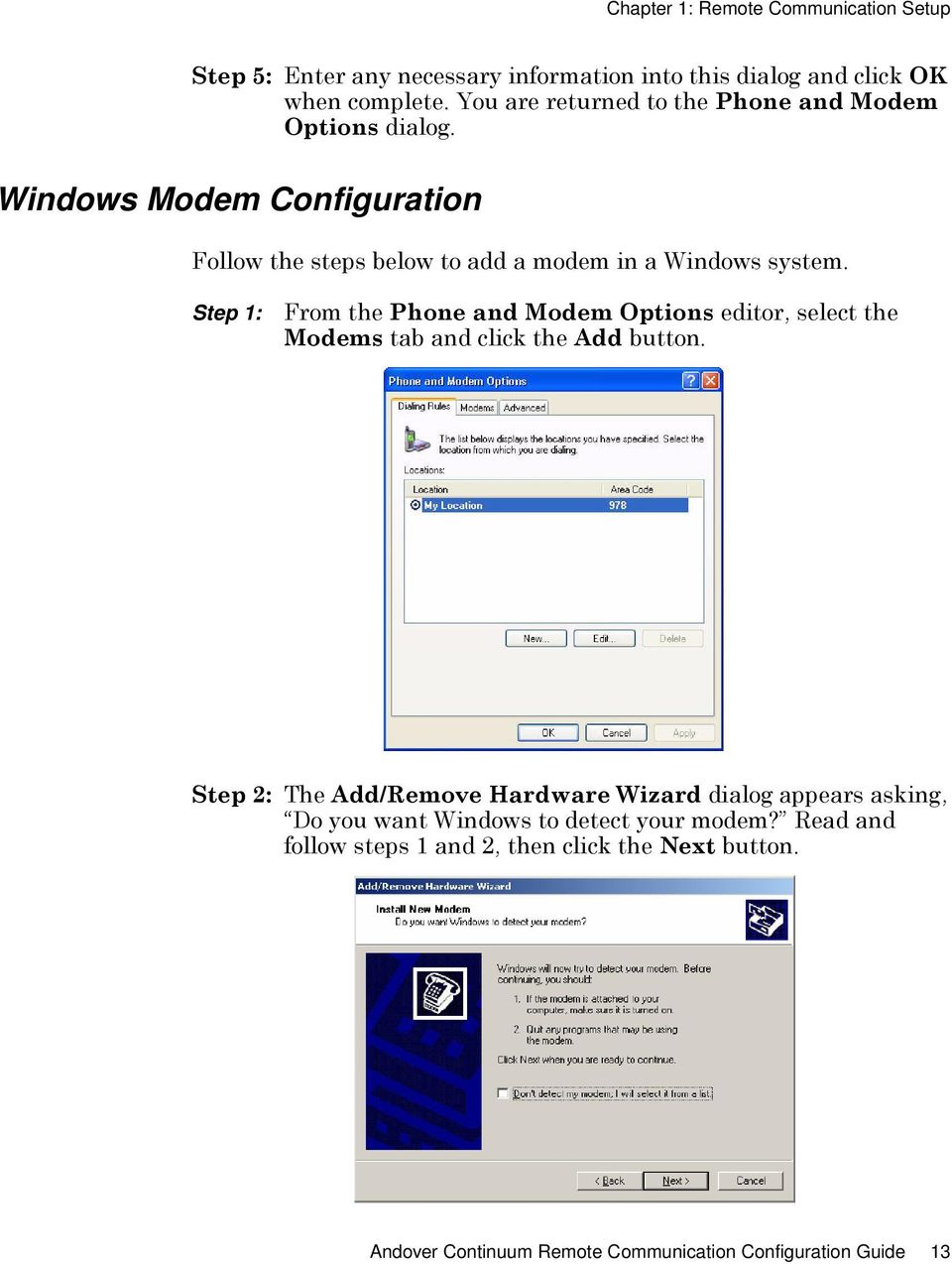 Step 1: From the Phone and Modem Options editor, select the Modems tab and click the Add button.