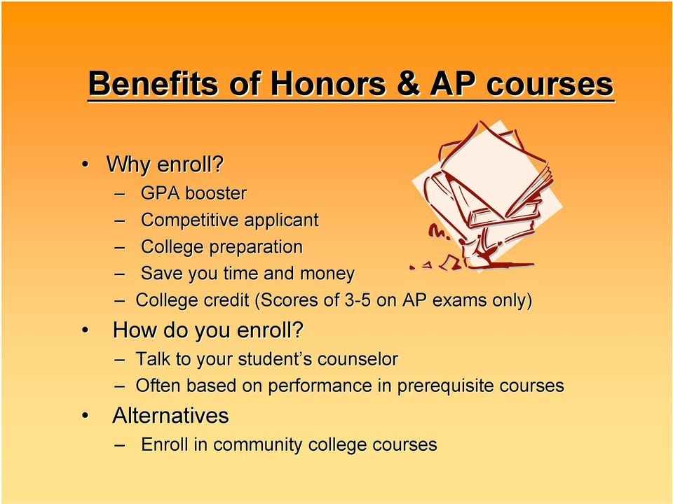 College credit (Scores of 3-5 on AP exams only) How do you enroll?