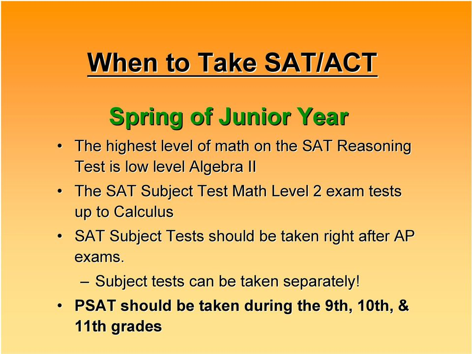 tests up to Calculus SAT Subject Tests should be taken right after AP exams.