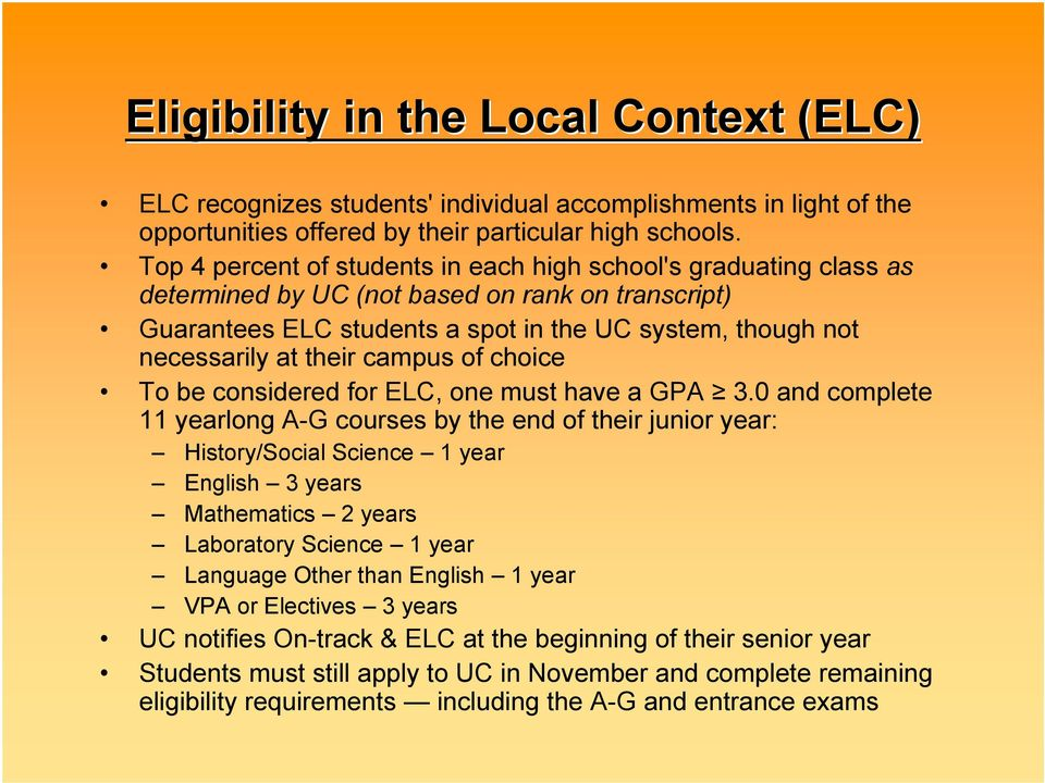 campus of choice To be considered for ELC, one must have a GPA 3.
