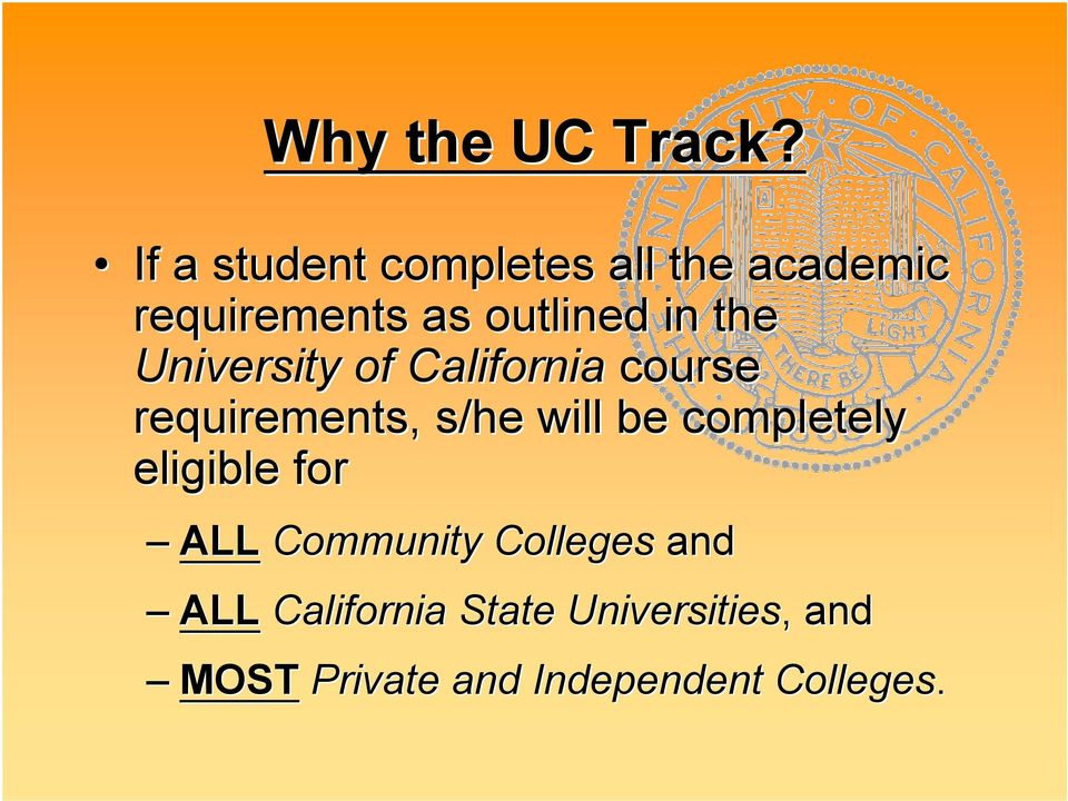 the University of California course requirements, s/he will be