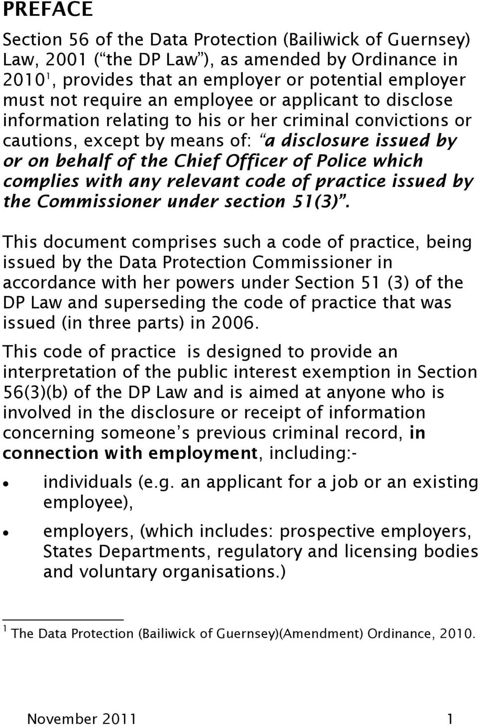 complies with any relevant code of practice issued by the Commissioner under section 51(3).