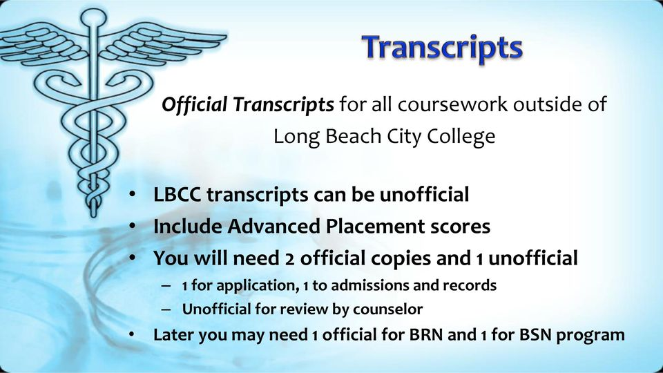 official copies and 1 unofficial 1 for application, 1 to admissions and records