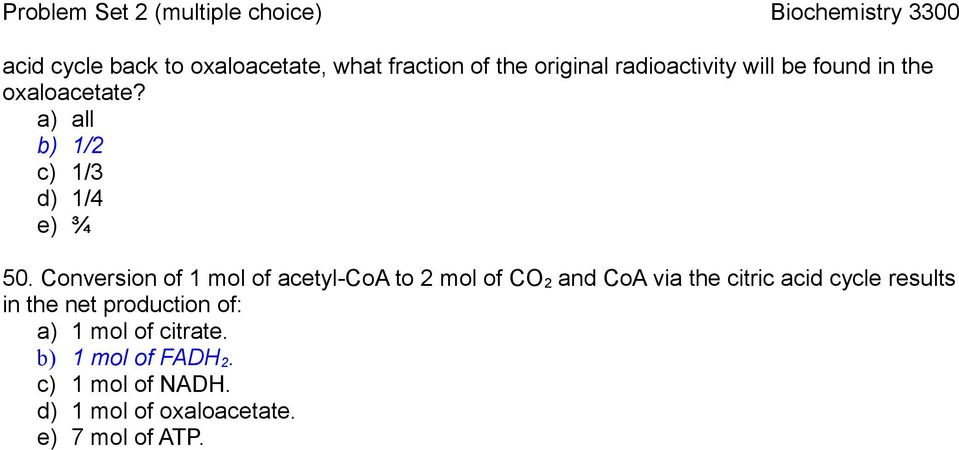 Conversion of 1 mol of acetyl-coa to 2 mol of CO 2 and CoA via the citric acid cycle results