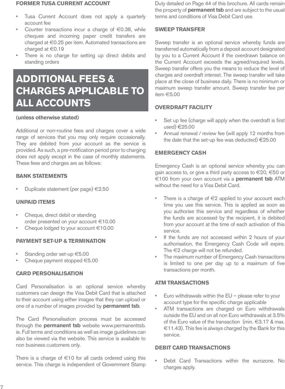 19 There is no charge for setting up direct debits and standing orders ADDITIONAL FEES & CHARGES APPLICABLE TO ALL ACCOUNTS (unless otherwise stated) Additional or non-routine fees and charges cover