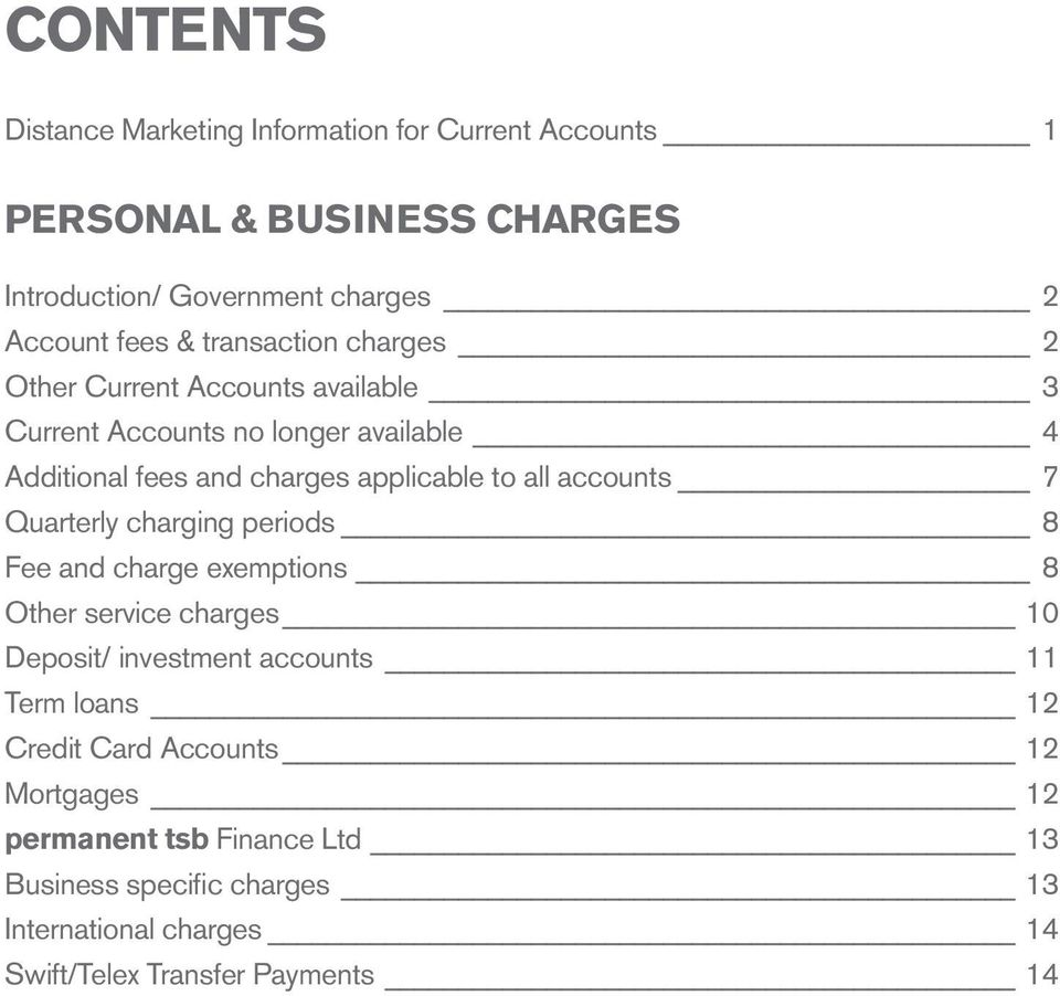 accounts 7 Quarterly charging periods 8 Fee and charge exemptions 8 Other service charges 10 Deposit/ investment accounts 11 Term loans 12