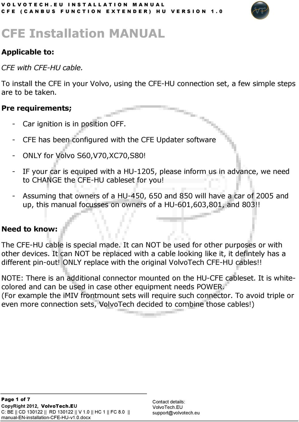 Volvotecheu Manual Installation For Cfe Volvo V70 Ignition Wiring Diagram If Your Car Is Equiped With A Hu1205 Please Inform Us In Advance We