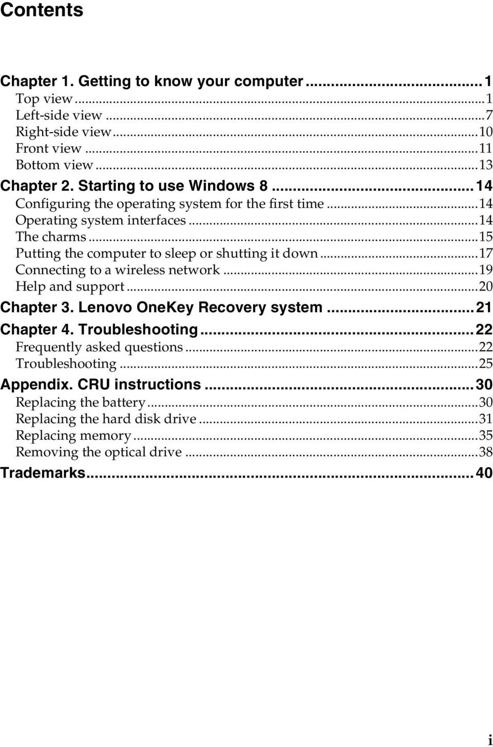 ..15 Putting the computer to sleep or shutting it down...17 Connecting to a wireless network...19 Help and support...20 Chapter 3. Lenovo OneKey Recovery system...21 Chapter 4.