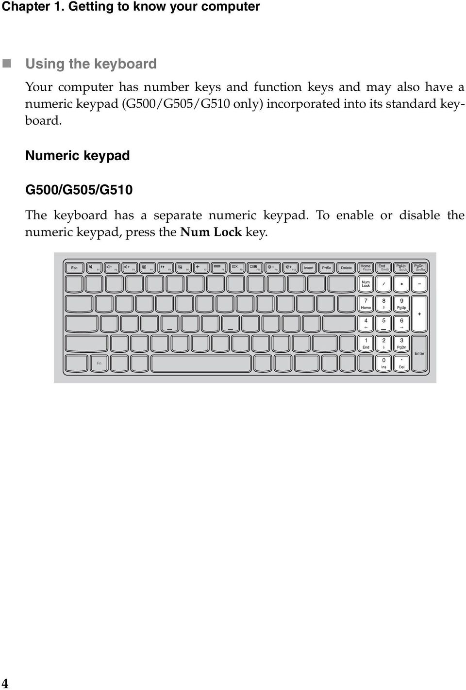 function keys and may also have a numeric keypad (G500/G505/G510 only) incorporated