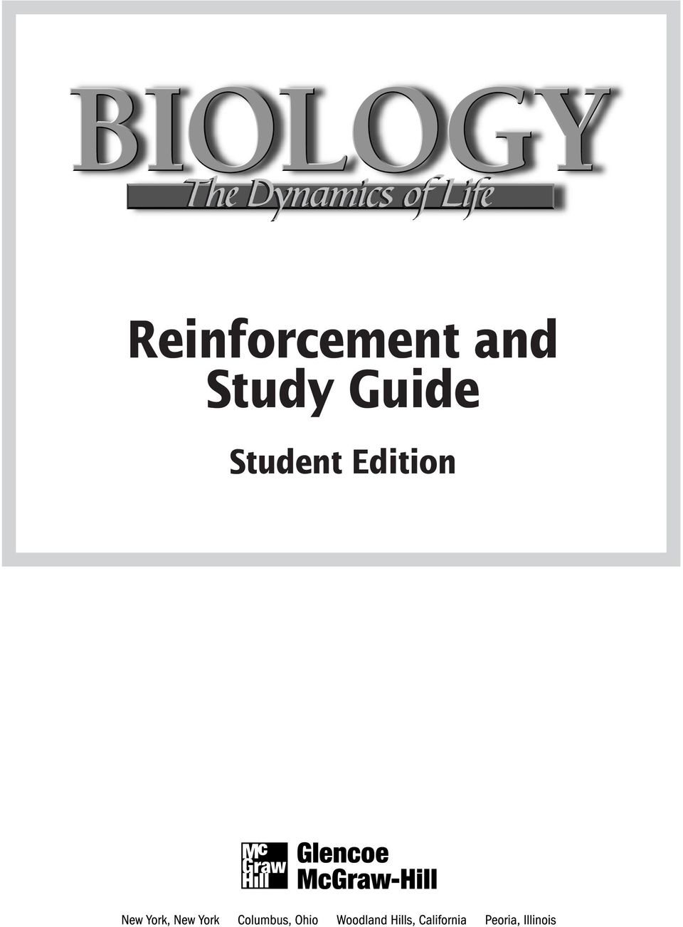 2 A GLENCOE PROGRAM BIOLOGY: THE DYNAMICS OF LIFE Student Edition Teacher  Wraparound Edition Laboratory Manual, SE and TE, SE and TE Content Mastery,  ...