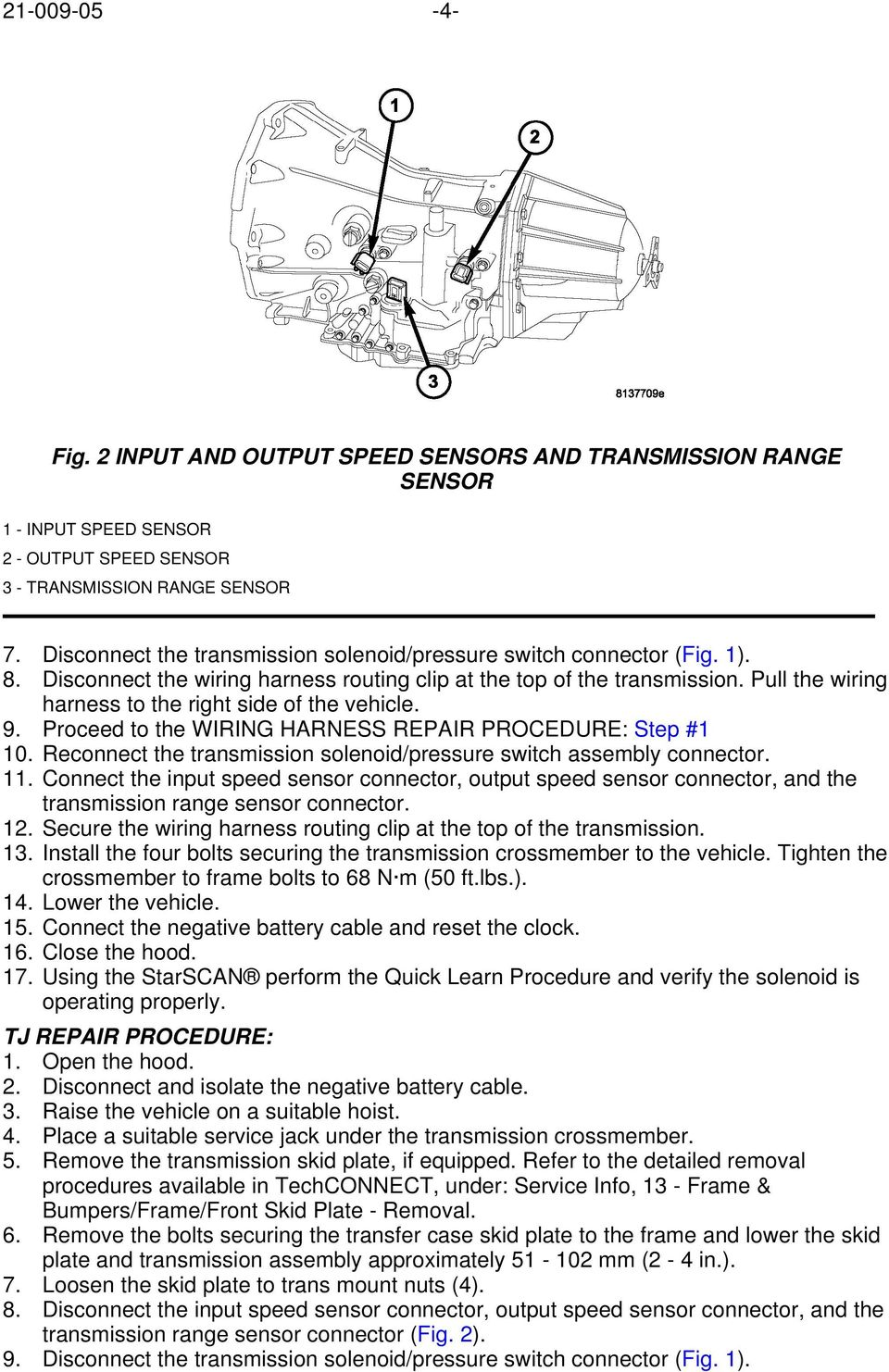 Subject Mil Illumination For Dtcs P0750 P0755 P0760 P0765 Trailer Wiring Harness Installation 2004 Mitsubishi Montero Pull The To Right Side Of Vehicle 9 Proceed