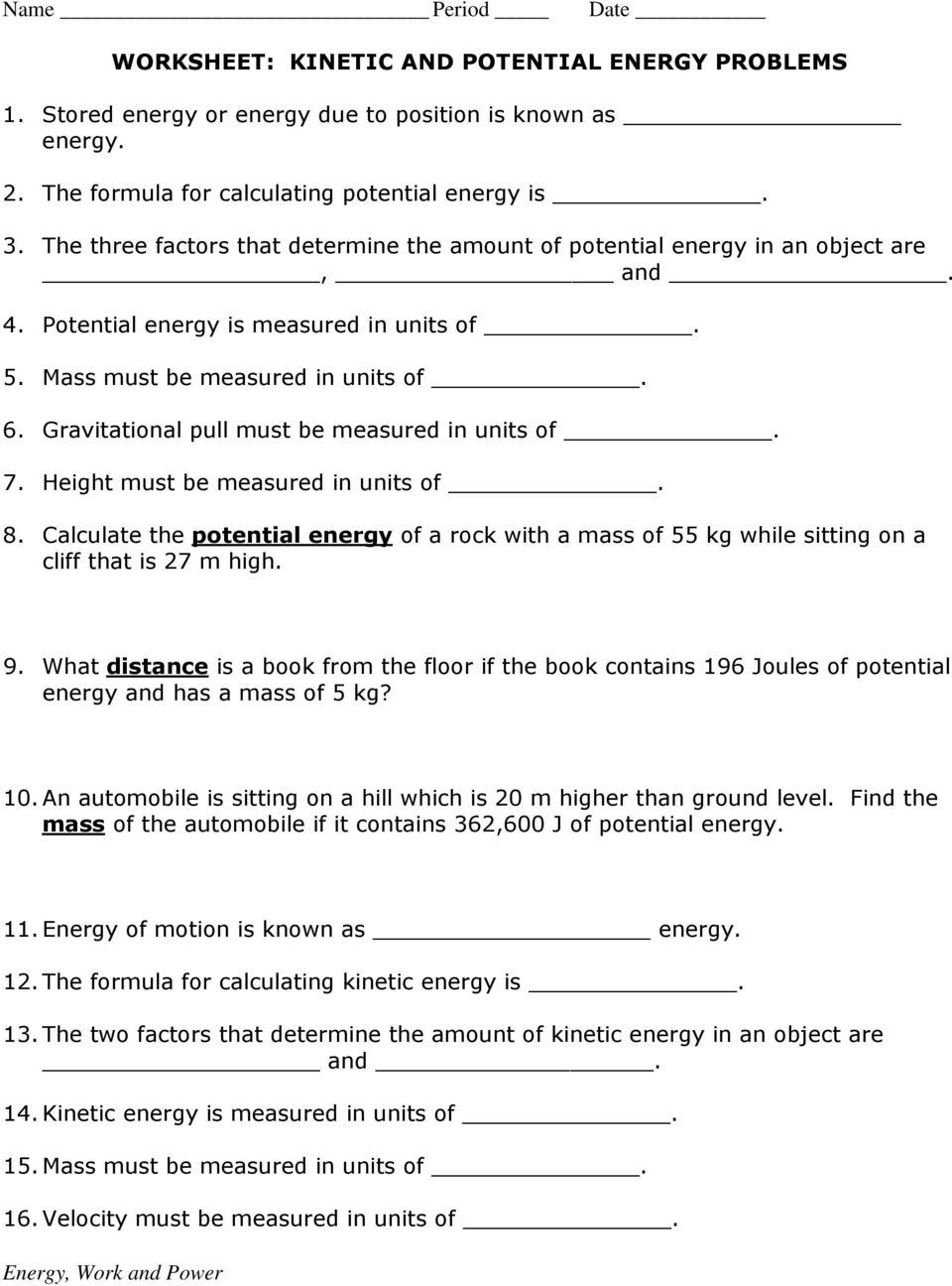 Name Period WORKSHEET: KINETIC AND POTENTIAL ENERGY PROBLEMS  1