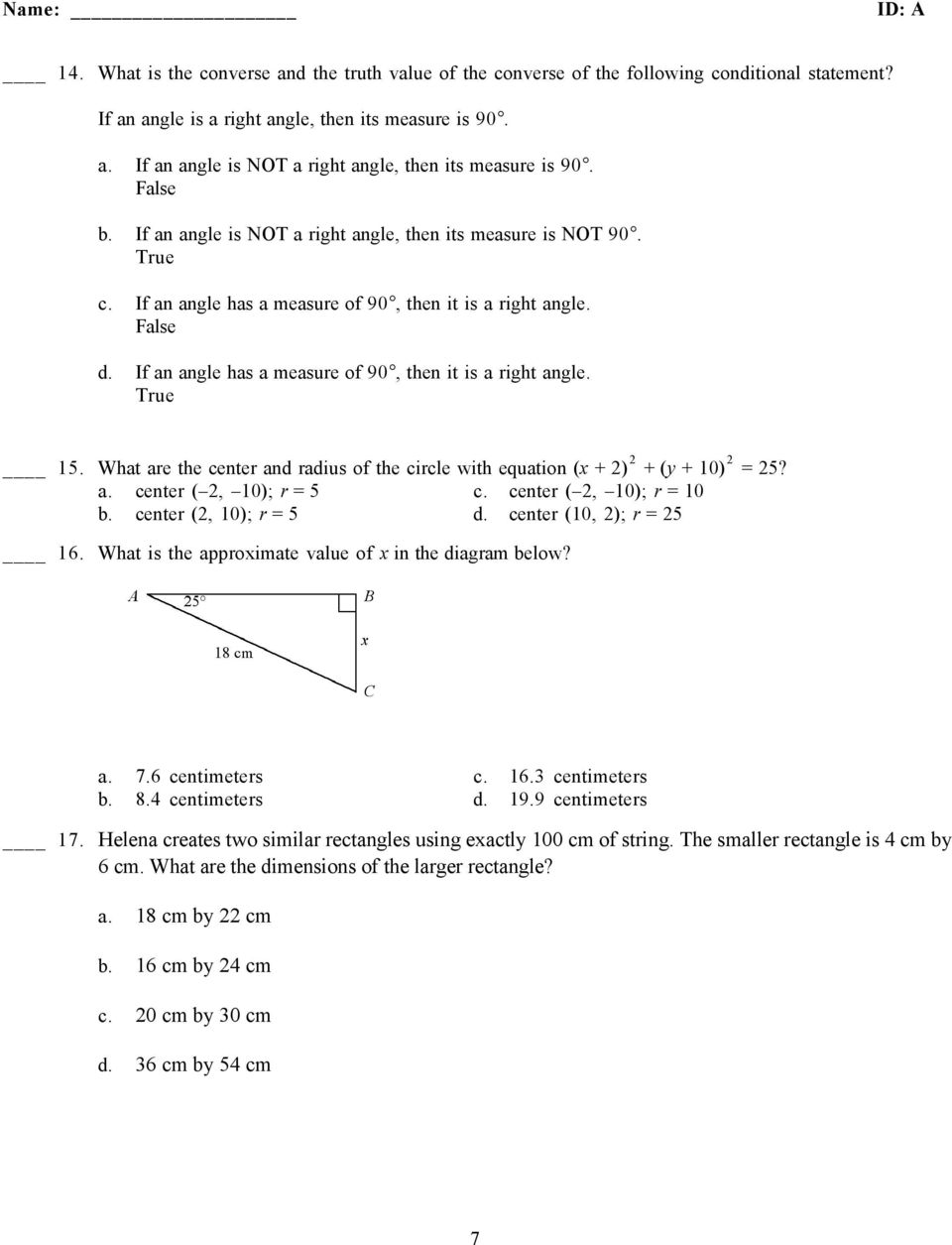 If an angle has a measure of 90, then it is a right angle.