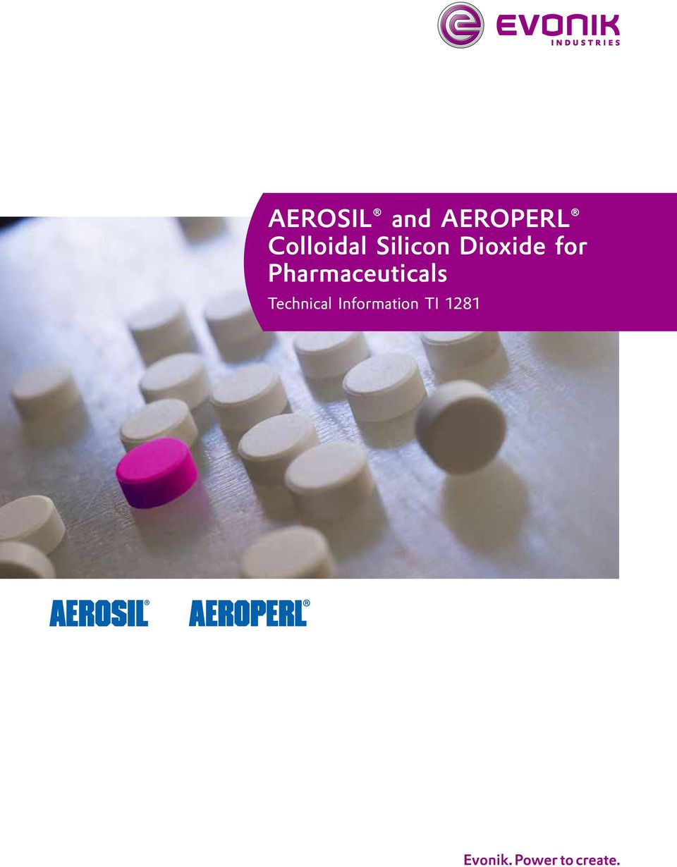 AEROSIL and AEROPERL Colloidal Silicon Dioxide for Pharmaceuticals