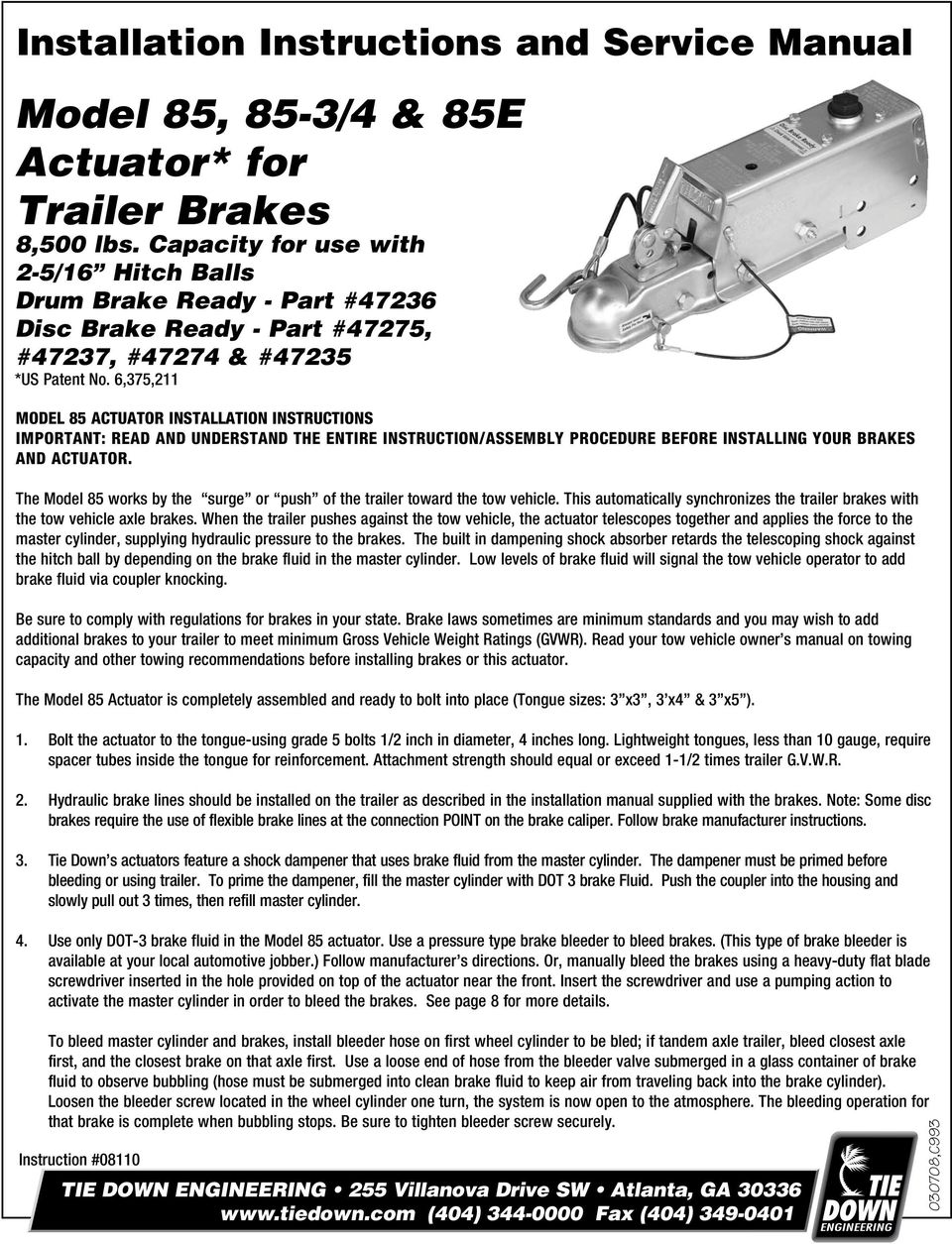 6,375,11 MODEL 85 ACTUATOR INSTALLATION INSTRUCTIONS IMPORTANT: READ AND UNDERSTAND THE ENTIRE INSTRUCTION/ASSEMBLY PROCEDURE BEFORE INSTALLING YOUR BRAKES AND ACTUATOR.