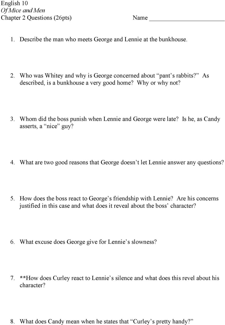 What are two good reasons that George doesn t let Lennie answer any questions? 5. How does the boss react to George s friendship with Lennie?