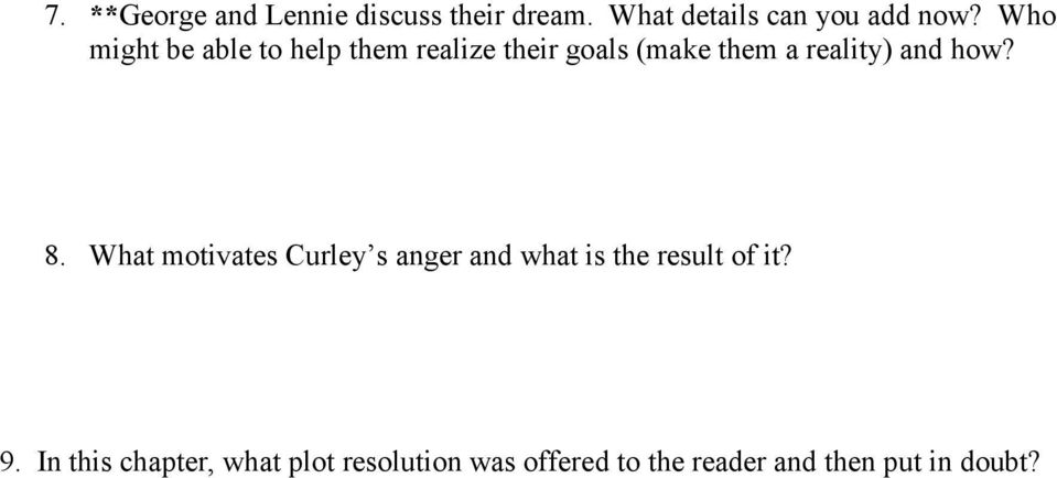 how? 8. What motivates Curley s anger and what is the result of it? 9.