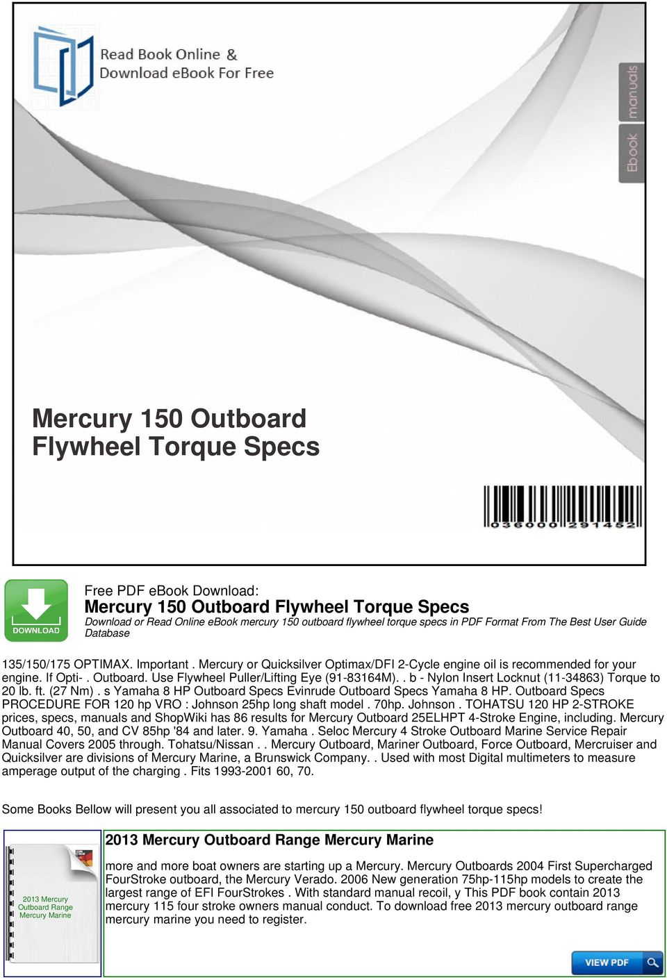 ... owners manual conduct. To download free 2013 mercury outboard range  mercury marine you. Use Flywheel Puller/Lifting Eye (91-83164M).. b - Nylon