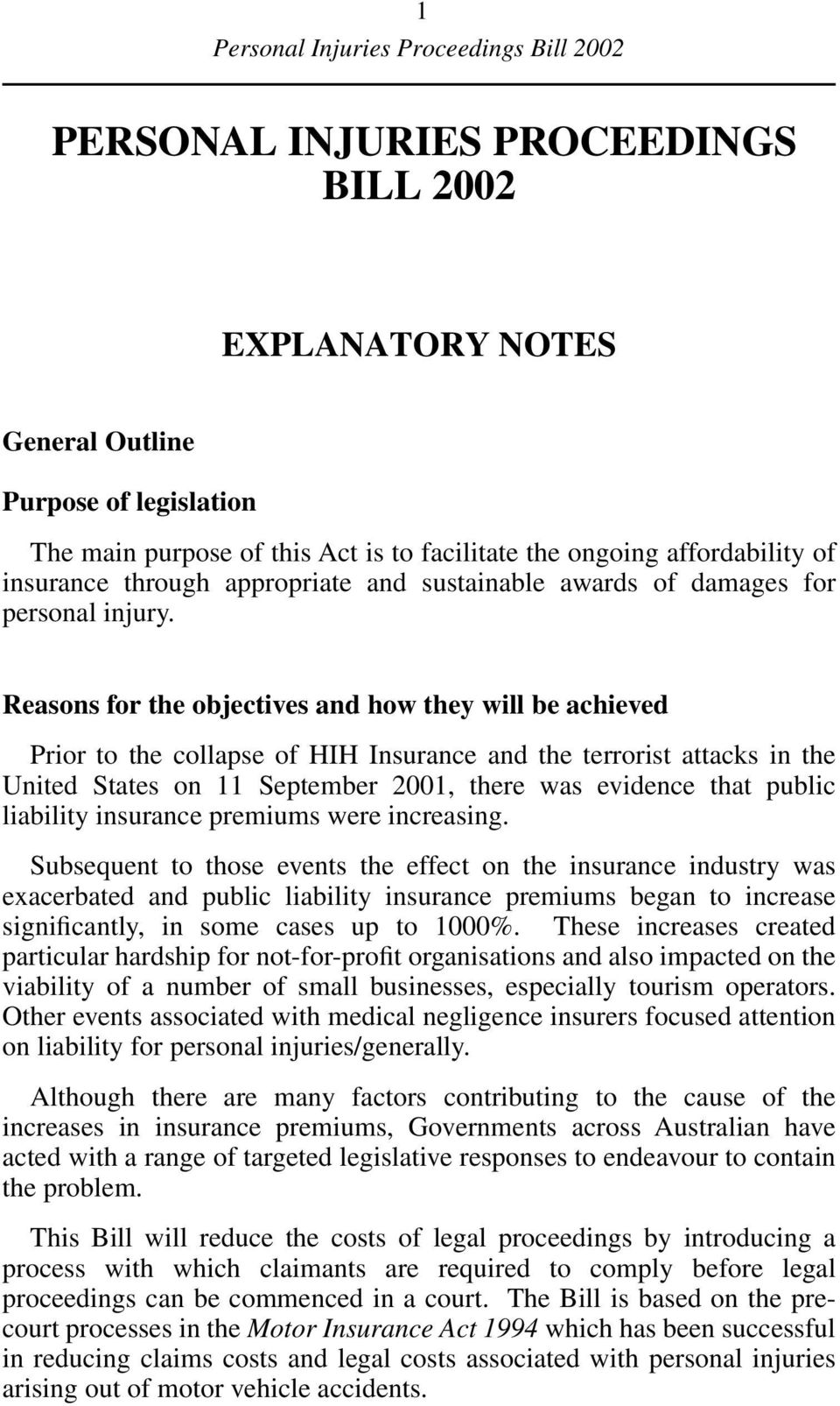 Reasons for the objectives and how they will be achieved Prior to the collapse of HIH Insurance and the terrorist attacks in the United States on 11 September 2001, there was evidence that public