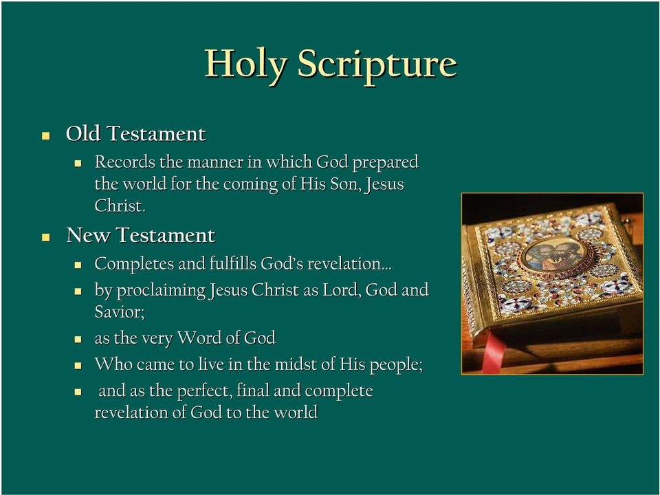 New Testament Completes and fulfills God s s revelation by proclaiming Jesus Christ as