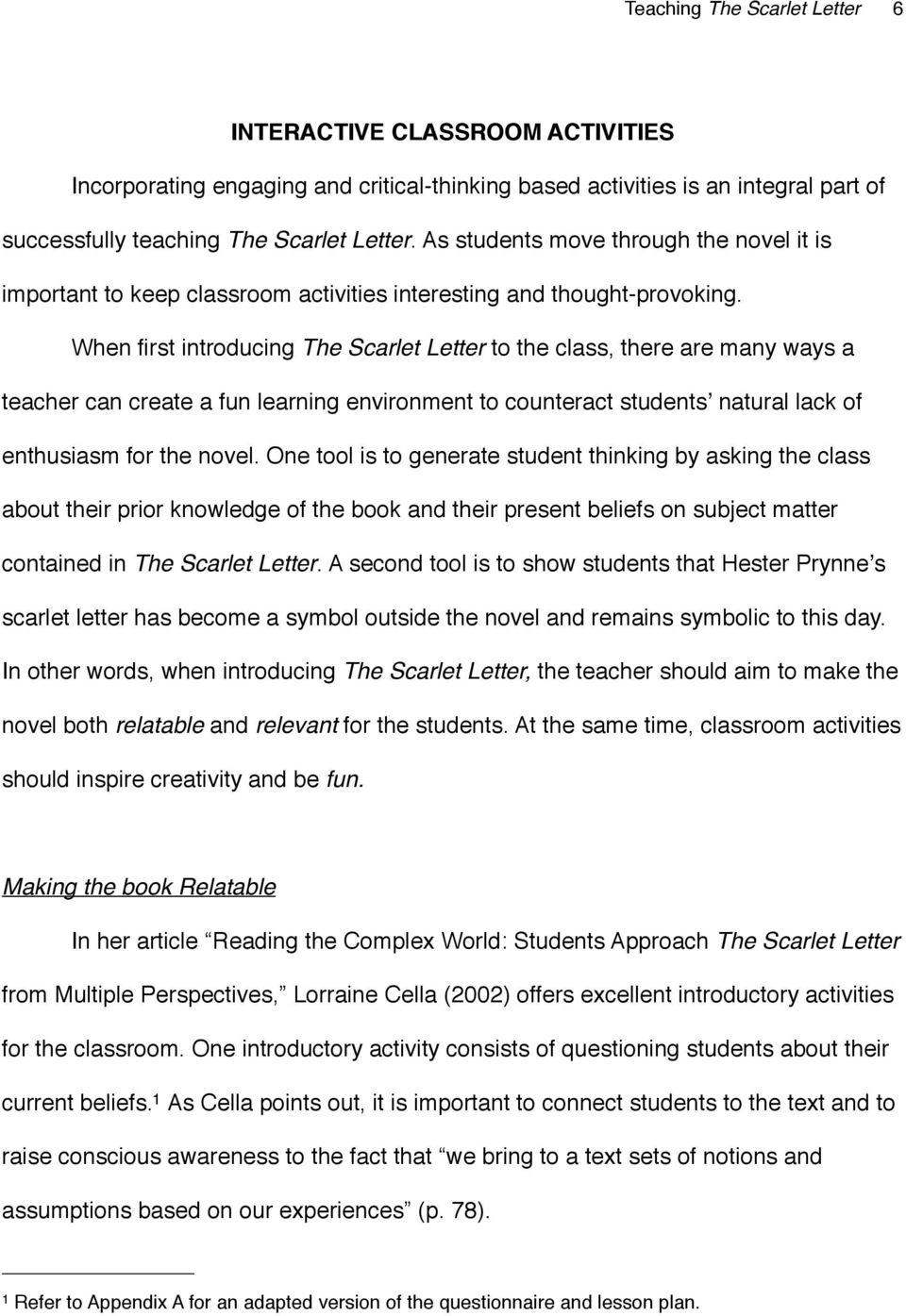 When first introducing The Scarlet Letter to the class, there are many ways  a teacher