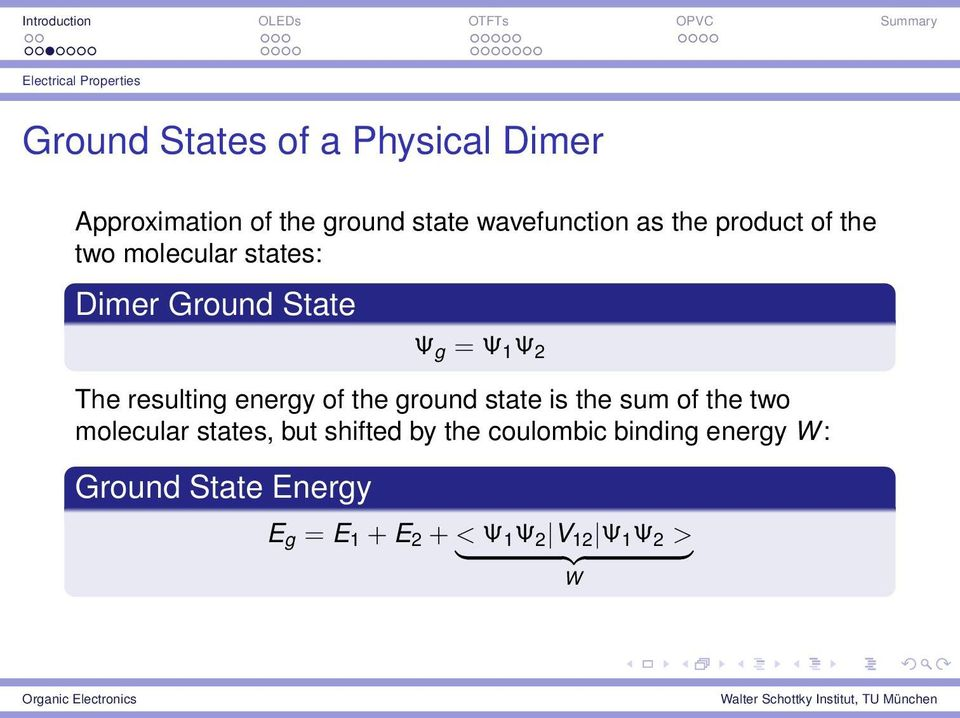 resulting energy of the ground state is the sum of the two molecular states, but shifted by