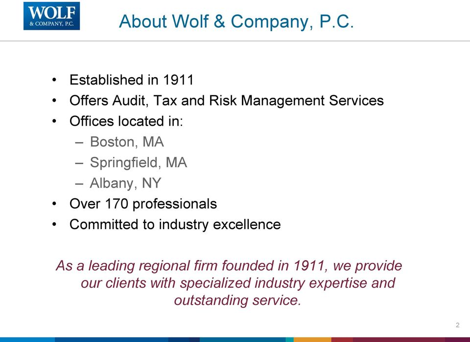 Established in 1911 Offers Audit, Tax and Risk Management Services Offices located