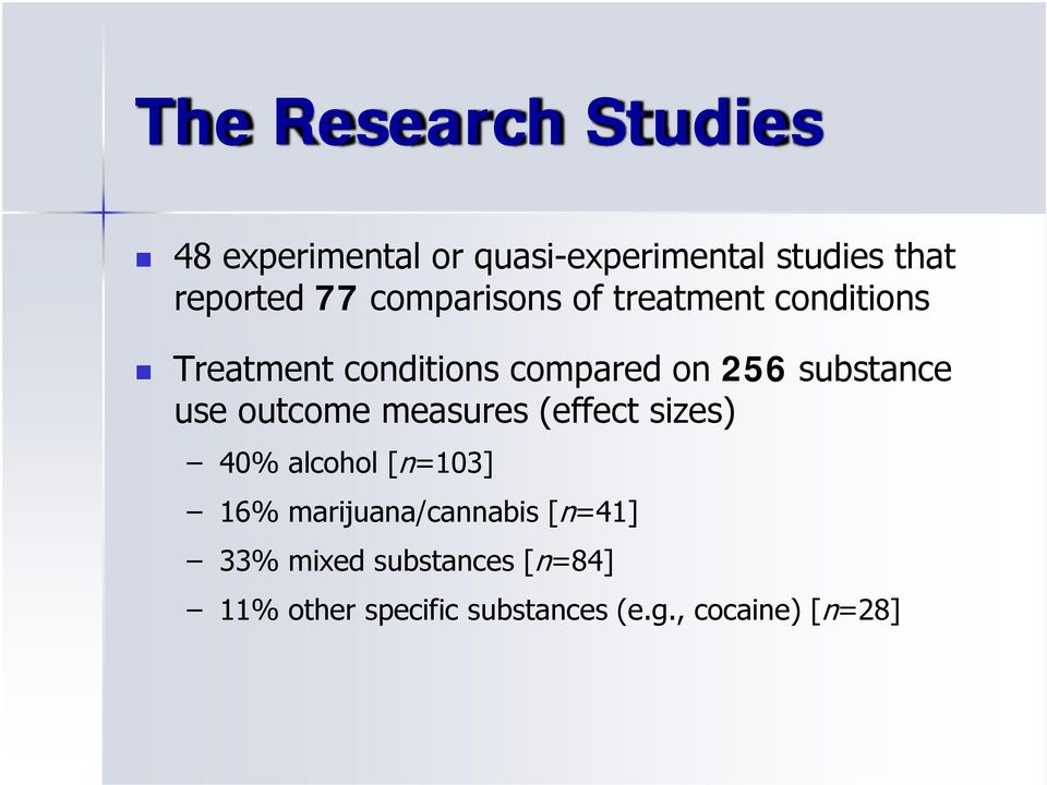 use outcome measures (effect sizes) 40% alcohol [n=103] 16% marijuana/cannabis