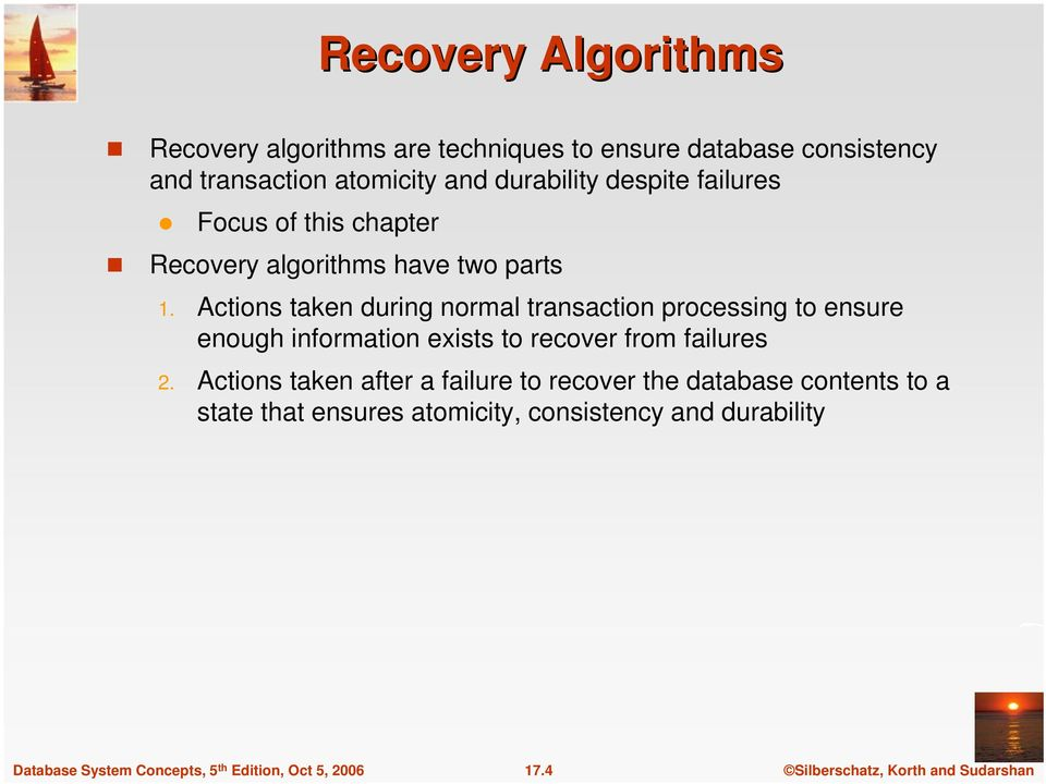 Actions taken during normal transaction processing to ensure enough information exists to recover from failures