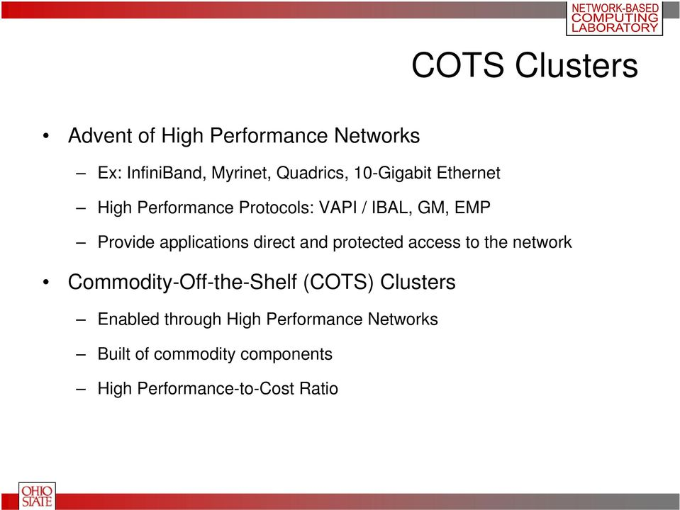 direct and protected access to the network Commodity-Off-the-Shelf (COTS) Clusters