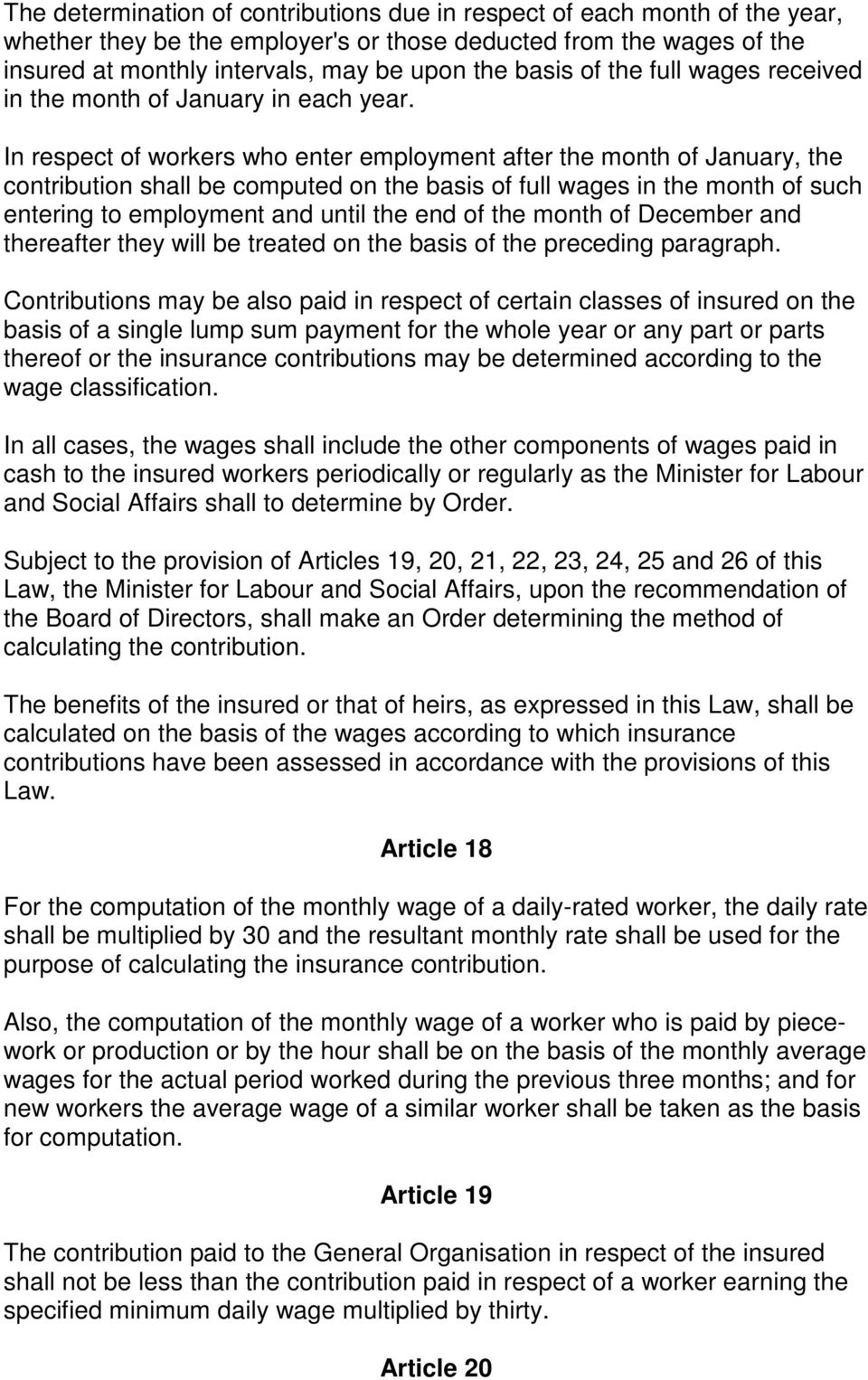 In respect of workers who enter employment after the month of January, the contribution shall be computed on the basis of full wages in the month of such entering to employment and until the end of