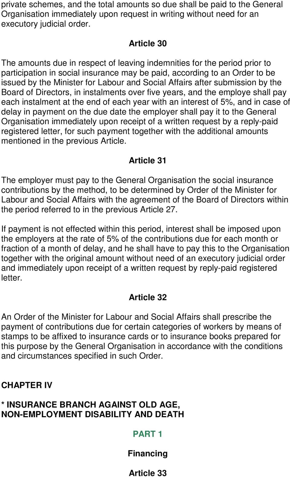Social Affairs after submission by the Board of Directors, in instalments over five years, and the employe shall pay each instalment at the end of each year with an interest of 5%, and in case of