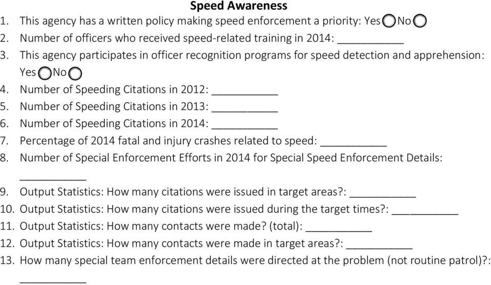 Number of Speeding Citations in 2014: 7. Percentage of 2014 fatal and injury crashes related to speed: 8. Number of Special Enforcement Efforts in 2014 for Special Speed Enforcement Details: 9.