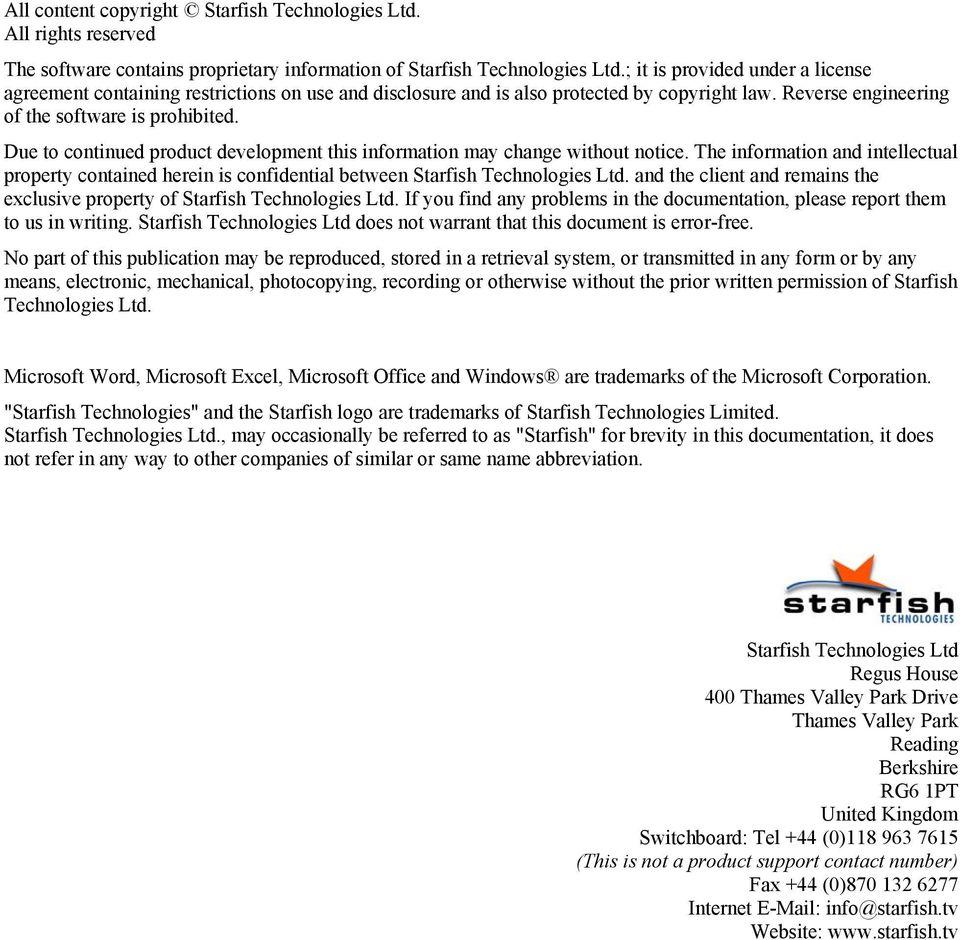 Due to continued product development this information may change without notice. The information and intellectual property contained herein is confidential between Starfish Technologies Ltd.