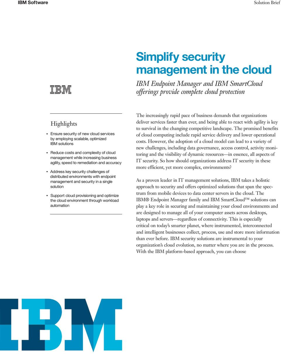 environments with endpoint management and security in a single solution Support cloud provisioning and optimize the cloud environment through workload automation The increasingly rapid pace of