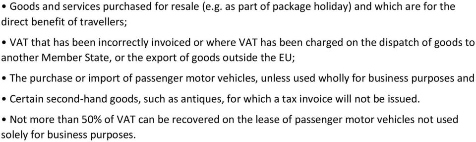 charged on the dispatch of goods to another Member State, or the export of goods outside the EU; The purchase or import of passenger motor
