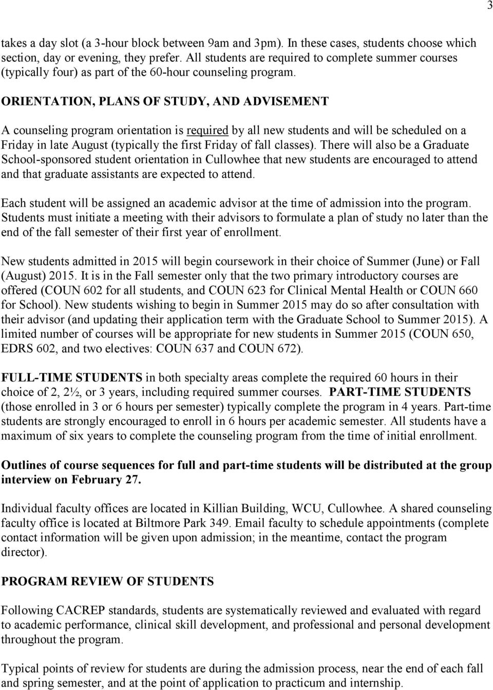 ORIENTATION, PLANS OF STUDY, AND ADVISEMENT A counseling program orientation is required by all new students and will be scheduled on a Friday in late August (typically the first Friday of fall