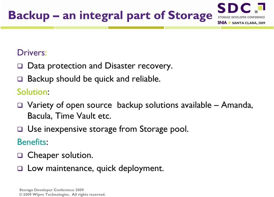Solution: Variety of open source backup solutions available Amanda, Bacula,