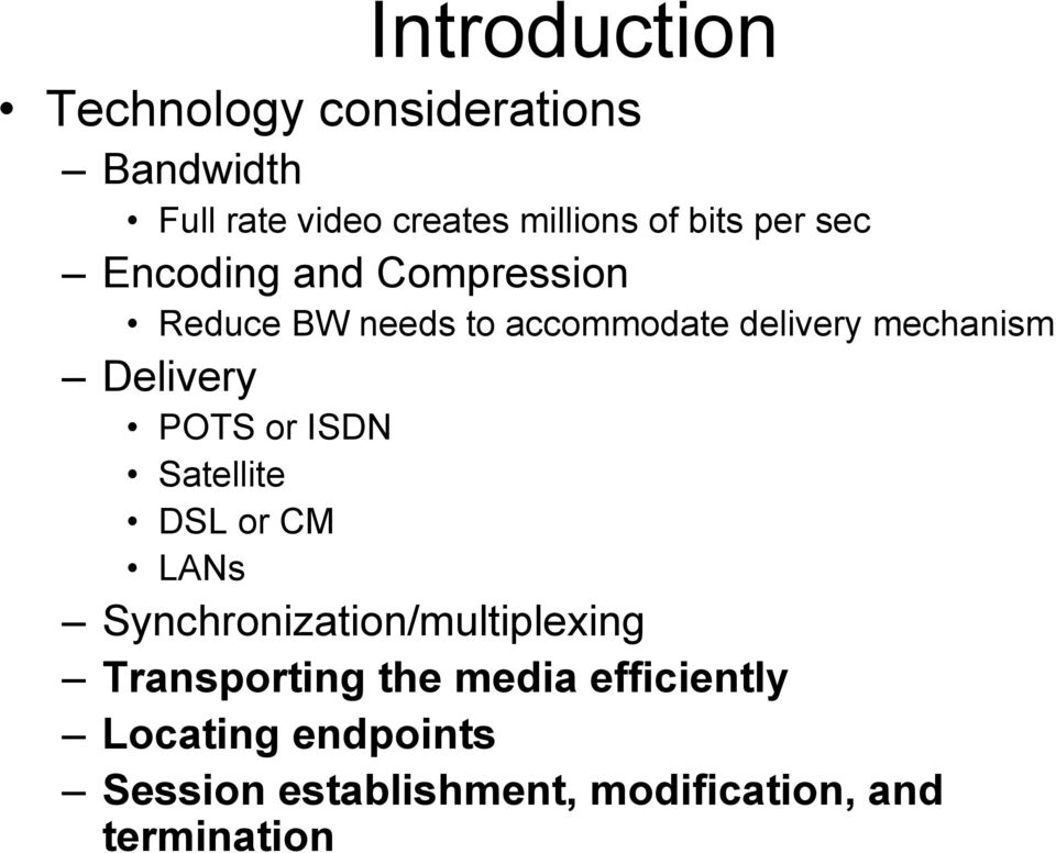 Delivery POTS or ISDN Satellite DSL or CM LANs Synchronization/multiplexing Transporting