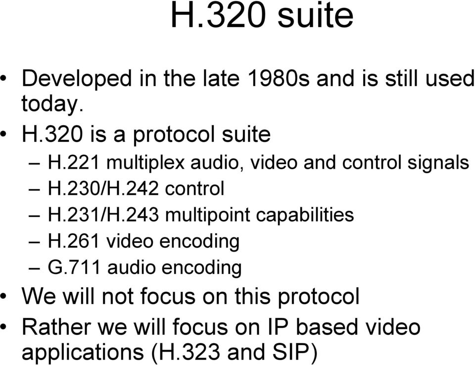 242 control H.231/H.243 multipoint capabilities H.261 video encoding G.