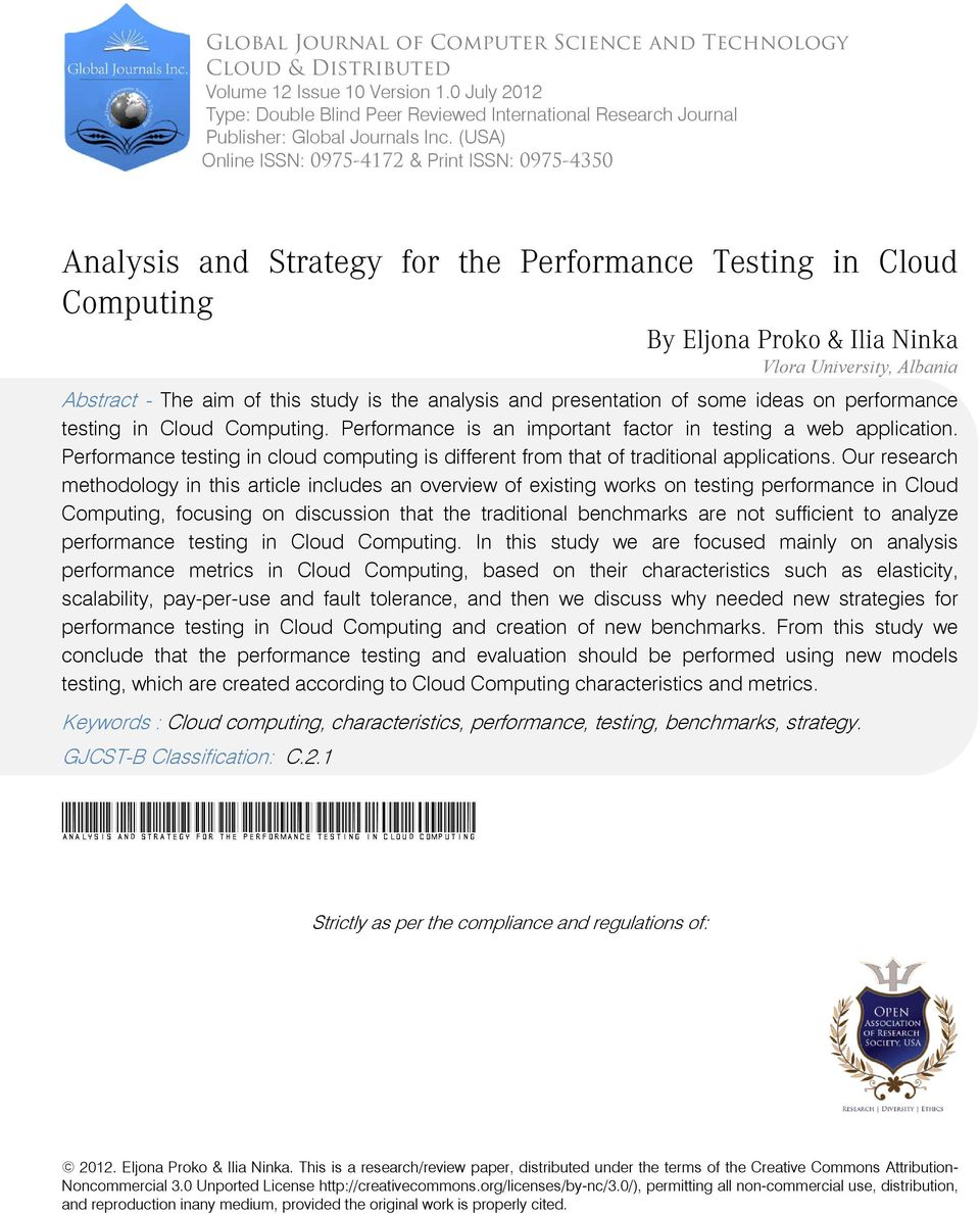 (USA) Online ISSN: 0975-4172 & Print ISSN: 0975-4350 Analysis and Strategy for the Performance Testing in Cloud Computing By Eljona Proko & Ilia Ninka Vlora University, Albania Abstract - The aim of